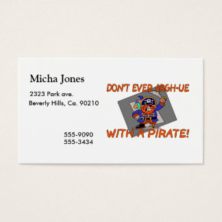 Don't Ever Argh-ue With A Pirate Business Card