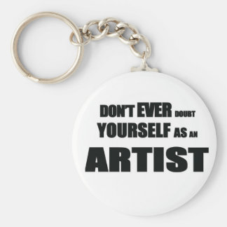 Don't EVER DOUBT YOURSELF AS AN ARTIST! Keychain