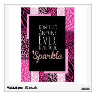 Don't Ever Let Anyone Dull your SPARKLE Wall Decal
