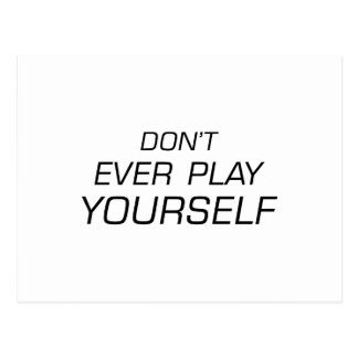 Don't Ever Play Yourself.png Postcard