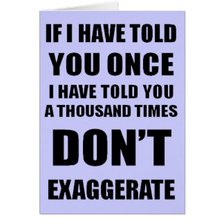Don't Exaggerate Card