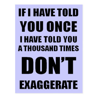 Don't Exaggerate Postcard