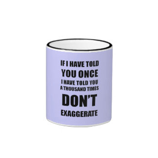 Don't Exaggerate Ringer Coffee Mug