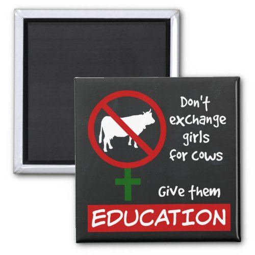 Don't Exchange Girls for Cows, Give Them Education 2-inch Square Magnet