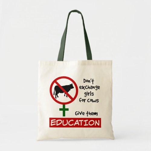 Don't Exchange Girls for Cows, Give Them Education Budget Tote Bag