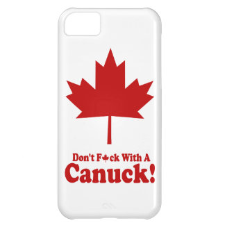 Don't F*ck With A Canuck iPhone case Cover For iPhone 5C