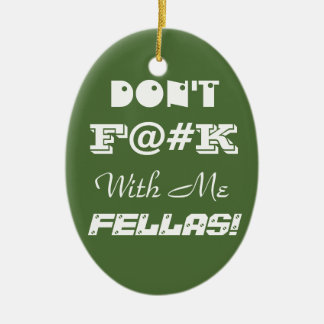 Don't F@#K With Me Fellas / 1st Time At The Rodeo Double-Sided Oval Ceramic Christmas Ornament