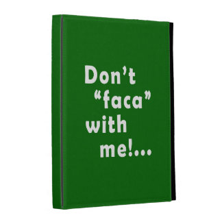 "Dont ""Faca"" with me iPad Folio Cover"