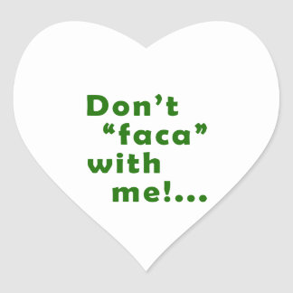 Dont Faca with me Heart Sticker