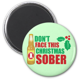 Don't face this Christmas Sober 2 Inch Round Magnet