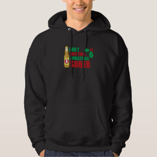 Don't face this Christmas Sober Hoodie