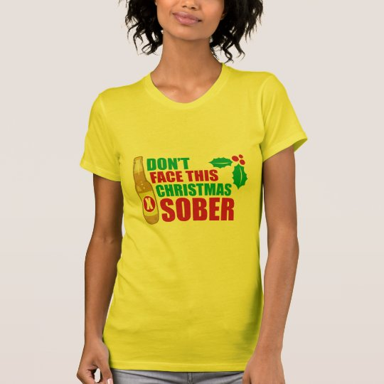 Don't face this Christmas Sober T-Shirt