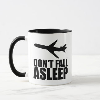 Don't Fall Asleep (on a plane) Mug