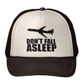 Don't Fall Asleep (on a plane) Trucker Hat