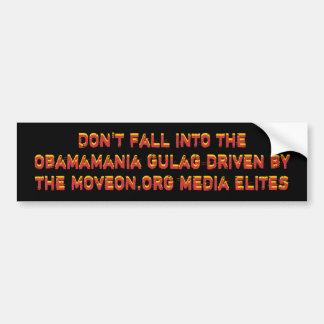 Don't fall into the ObamaMania Gul... - Customized Bumper Sticker