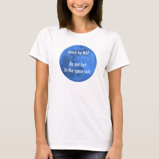 don't fart in the space suit T-Shirt