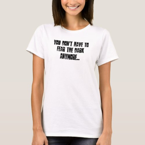 Dont fear the dark with angel wings on back T_Shirt