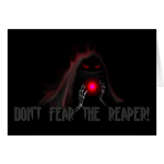 Don't fear the reaper! greeting card