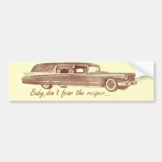 Don't fear the reaper Hearse Design Bumper Sticker