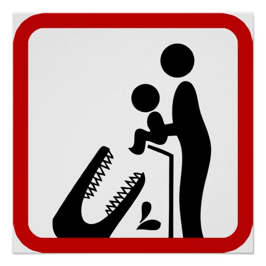 Don't Feed Baby To The Crocodile Zoo Sign