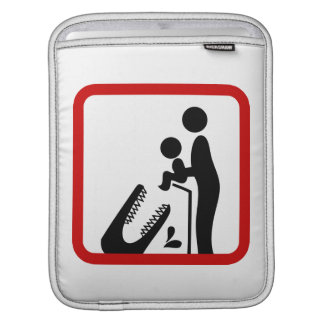 Don't Feed Baby To The Crocodile Zoo Sign Sleeves For iPads