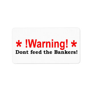 Dont feed bankers label