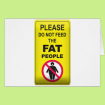 Don't Feed Fatty Card