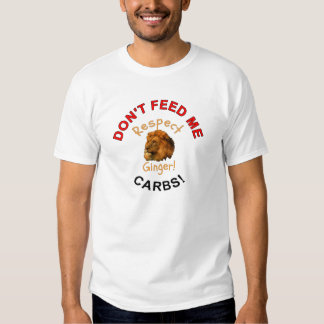 Don't feed me carbs respect ginger for keto lovers t shirt