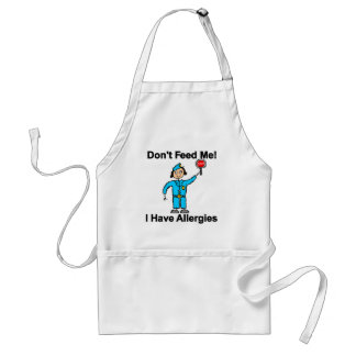 Don't Feed Me I Have Allergies Adult Apron