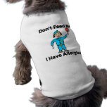 Don't Feed Me I Have Allergies Dog Clothes