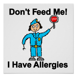 Don't Feed Me I Have Allergies Poster
