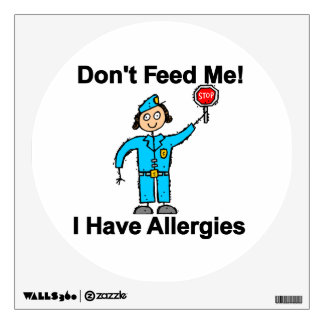 Don't Feed Me I Have Allergies Wall Decals