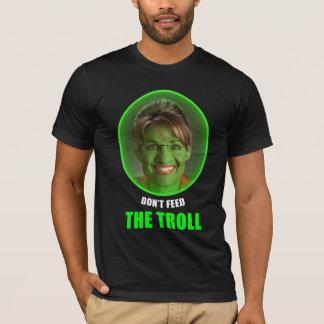 Don't Feed Palin! T-Shirt