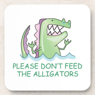 DONT FEED THE ALLIGATORS COASTER