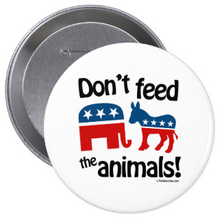 Don't Feed the Animals - Button