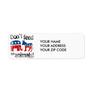 Don't Feed the Animals Party Politics Return Address Label