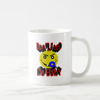 dont feed the baby coffee mug