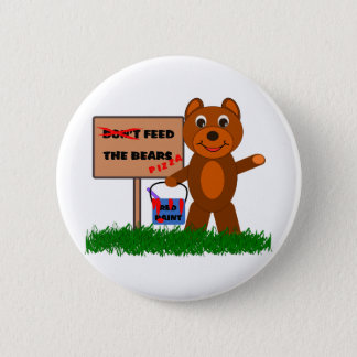 Don't Feed The Bears Pinback Button