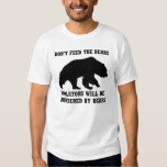 Don't Feed The Bears Shirt