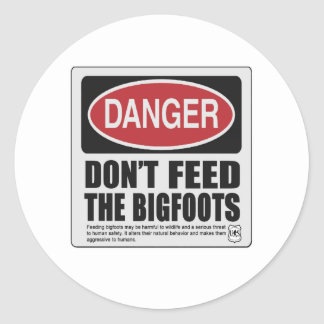 Don't Feed the Bigfoots Classic Round Sticker