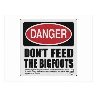 Don't Feed the Bigfoots Post Cards
