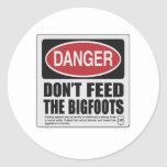 Don't Feed the Bigfoots Round Stickers