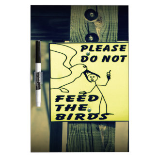 Dont Feed The Birds Dry Erase Board