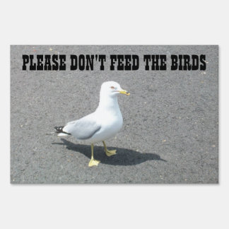 Don't feed the birds yard sign