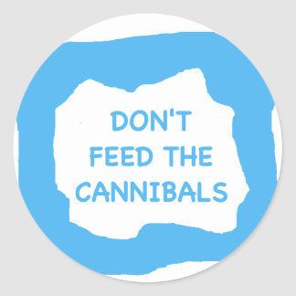 Don't feed the cannibals .png classic round sticker
