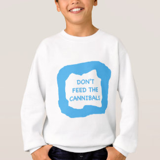 Don't feed the cannibals .png sweatshirt