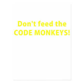 Dont Feed the Code Monkeys Postcard