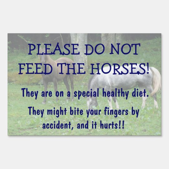 Don't Feed the Horses Barn Farm Pasture Lawn Sign