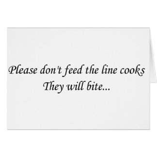 Don't Feed the Line Cooks Card