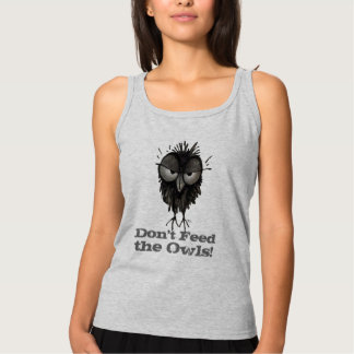 Don't Feed The Owls - Funny Owl Saying Basic Tank Top
